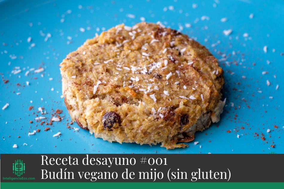 Receta desayuno #001: Budín vegano de mijo (sin gluten)
