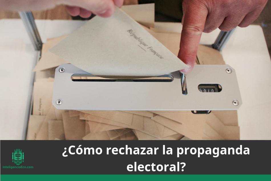 ¿Cómo rechazar la propaganda electoral?