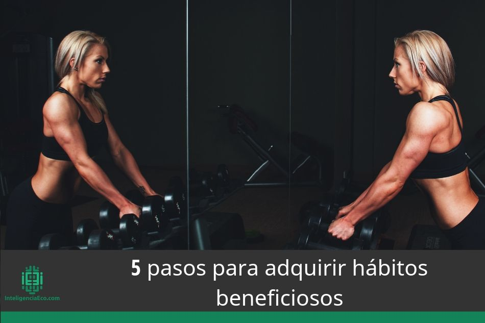 5 pasos para adquirir hábitos beneficiosos