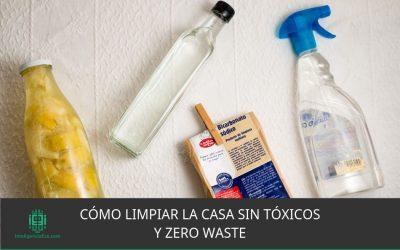 Cómo limpiar la casa sin tóxicos y zero waste