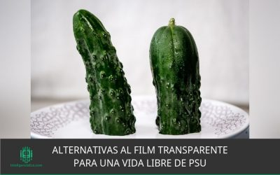 Alternativas al film transparente para una vida libre de PSU