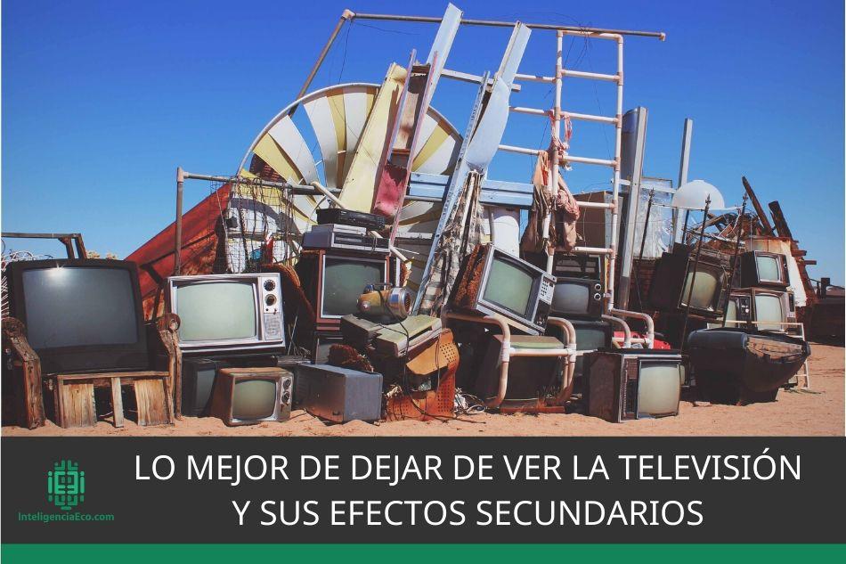 Lo mejor de dejar de ver la televisión y sus efectos secundarios